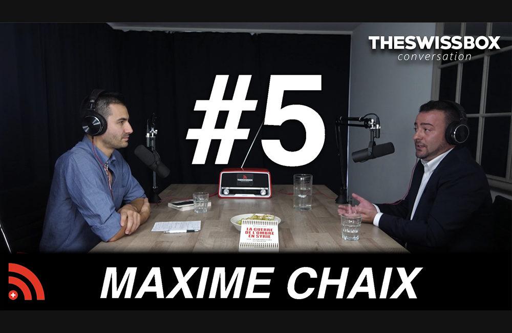 La guerre de l'ombre en Syrie avec MAXIME CHAIX - TheSwissBox Conversation podcast