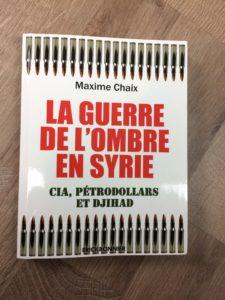 Maxime Chaix - La guerre de l'ombre en Syrie - CIA, pétrodollars et Djihad