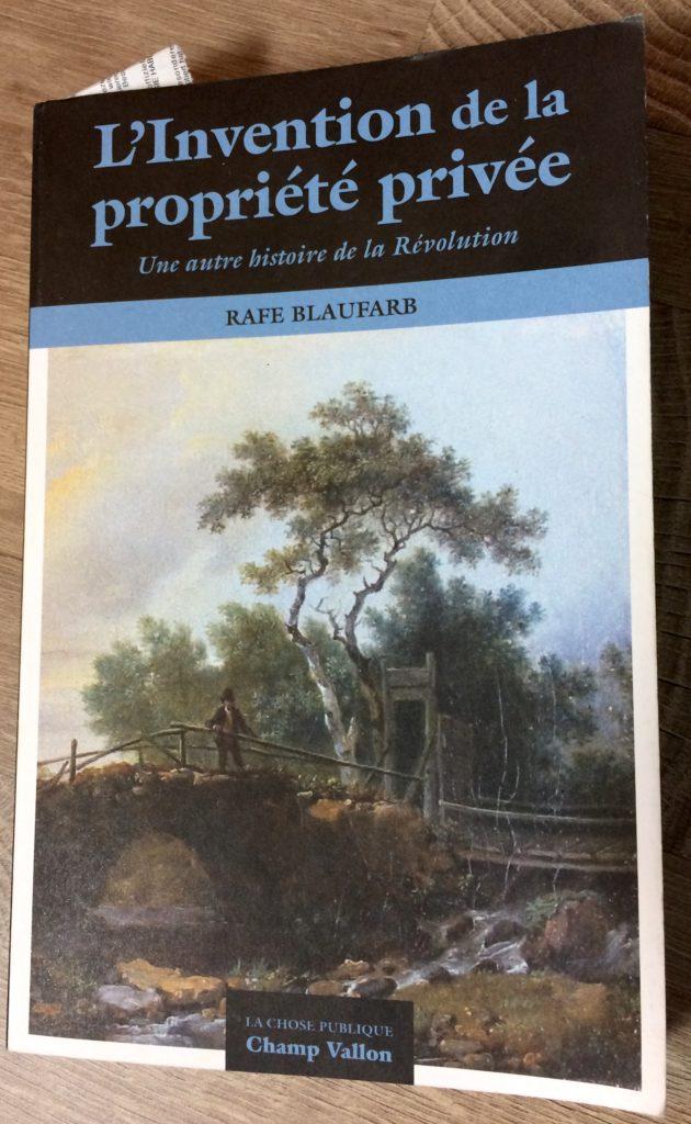 Rafe Blaufarb - L'invention de la propriété privée - Une autre histoire de la Révolution