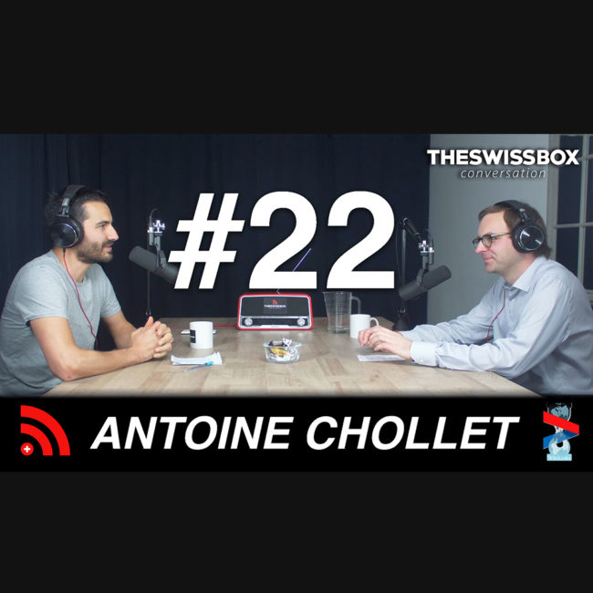 Antoine Chollet, TheSwissBox Conversation podcast