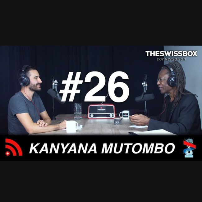 Kanyana Mutombo - racisme anti-noire - podcast the swissbox